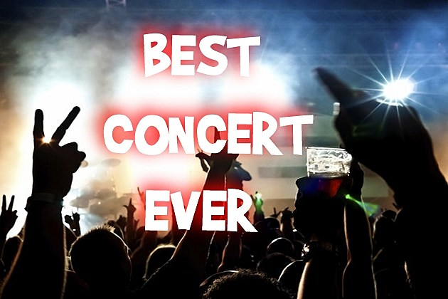 the best concert ever What is the best live event or performer that you were present for if it was a concert with not so good opening acts, then just go by the main event.
